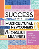 Success with Multicultural Newcomers & English Learners, ed. , v.