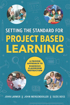Setting the Standard for Project Based Learning, ed. , v.