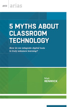5 Myths About Classroom Technology, ed. , v.