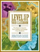 Level Up Your Classroom, ed. , v.