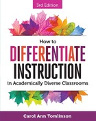 How to Differentiate Instruction in Academically Diverse Classrooms, ed. 3, v.
