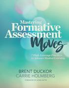 Mastering Formative Assessment Moves, ed. , v.