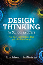 Design Thinking for School Leaders, ed. , v.