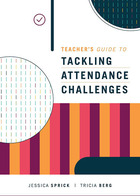 Teacher's Guide to Tackling Attendance Challenges, ed. , v.