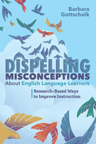 Dispelling Misconceptions About English Language Learners, ed. , v.