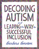 Decoding Autism and Leading the Way to Successful Inclusion, ed. , v.