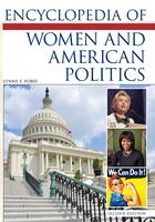 Encyclopedia of Women and American Politics, ed. 2, v.