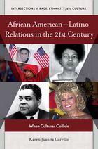 African American–Latino Relations in the 21st Century, ed. , v.