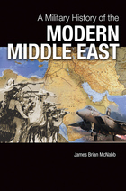 A Military History of the Modern Middle East