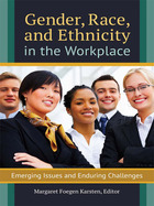 Gender, Race, and Ethnicity in the Workplace, ed. , v.