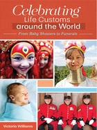 Celebrating Life Customs around the World, ed. , v.