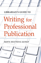 Librarian's Guide to Writing for Professional Publication, ed. , v.