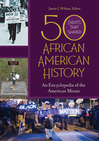 50 Events That Shaped African American History, ed. , v.