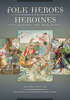 Folk Heroes and Heroines around the World, ed. 2, v.