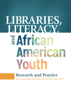Libraries, Literacy, and African American Youth, ed. , v.