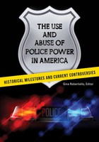 The Use and Abuse of Police Power in America