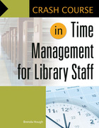 Crash Course in Time Management for Library Staff, ed. , v.