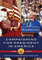 Campaigning for President in America, 1788–2016, ed. , v.