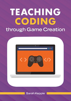 Teaching Coding through Game Creation, ed. , v.