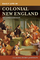 Daily Life in Colonial New England, ed. 2, v.