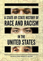 A State-by-State History of Race and Racism in the United States, ed. , v.