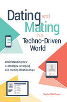 Dating and Mating in a Techno-Driven World, ed. , v.