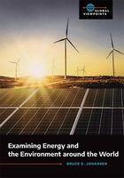 Examining Energy and the Environment around the World, ed. , v.