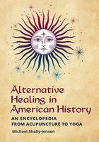 Alternative Healing in American History, ed. , v.