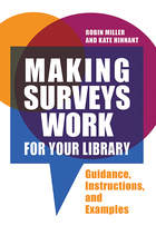 Making Surveys Work for Your Library, ed. , v.
