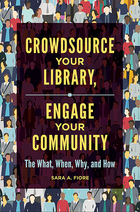 Crowdsource Your Library, Engage Your Community, ed. , v.