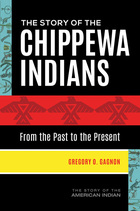 The Story of the Chippewa Indians, ed. , v.