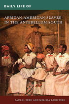 Daily Life of African American Slaves in the Antebellum South, ed. , v.