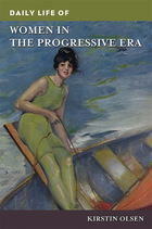 Daily Life of Women in the Progressive Era, ed. , v.