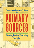 Elementary Educator's Guide to Primary Sources, ed. , v.