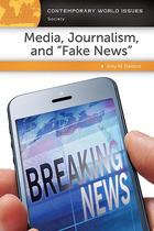 Media, Journalism, and Fake News, ed. , v.