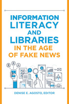 Information Literacy and Libraries in the Age of Fake News, ed. , v.