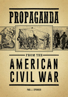 Propaganda from the American Civil War, ed. , v.
