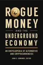 Rogue Money and the Underground Economy, ed. , v.