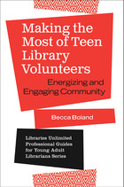 Making the Most of Teen Library Volunteers, ed. , v.