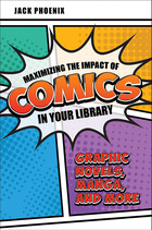 Maximizing the Impact of Comics in Your Library, ed. , v.