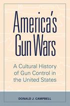 America's Gun Wars, ed. , v.