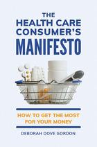 The Health Care Consumer's Manifesto, ed. , v.