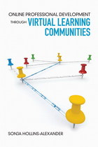 Online Professional Development Through Virtual Learning Communities, ed. , v.