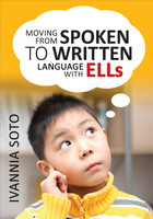 Moving from Spoken to Written Language with ELLS, ed. , v.