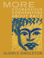 More Courageous Conversations About Race, ed. , v.