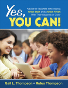 Yes, You Can! Advice for Teachers Who Want a Great Start and a Great Finish With Their Students of Color, ed. , v.