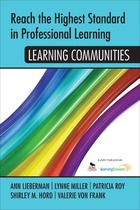 Reach the Highest Standard in Professional Learning: Learning Communities, ed. , v.