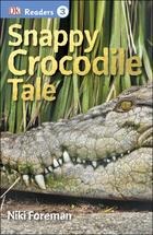 Snappy Crocodile Tale, ed. , v.
