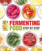Fermenting Food Step by Step, ed. , v.
