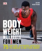 Bodyweight Workouts for Men, ed. , v.